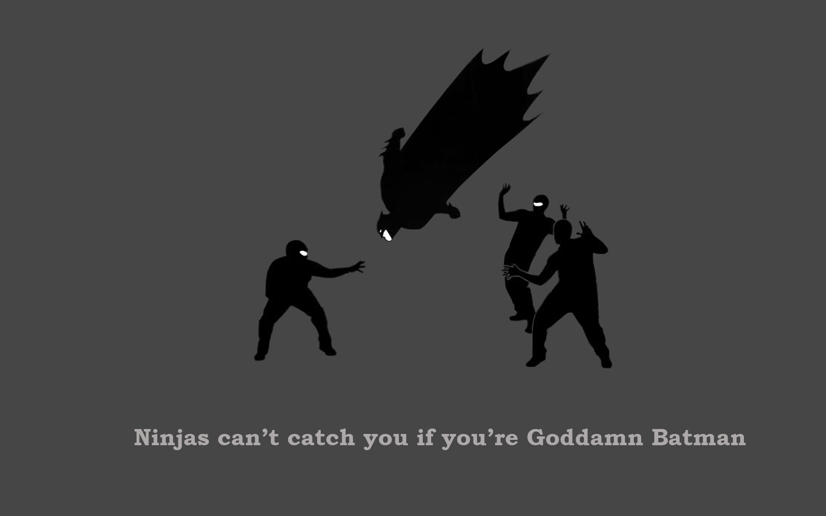 Goddamn Batman ninjas cant