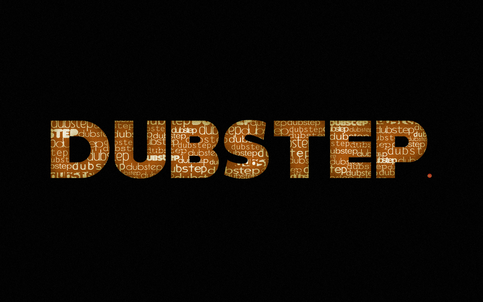 Music text dubstep awesome
