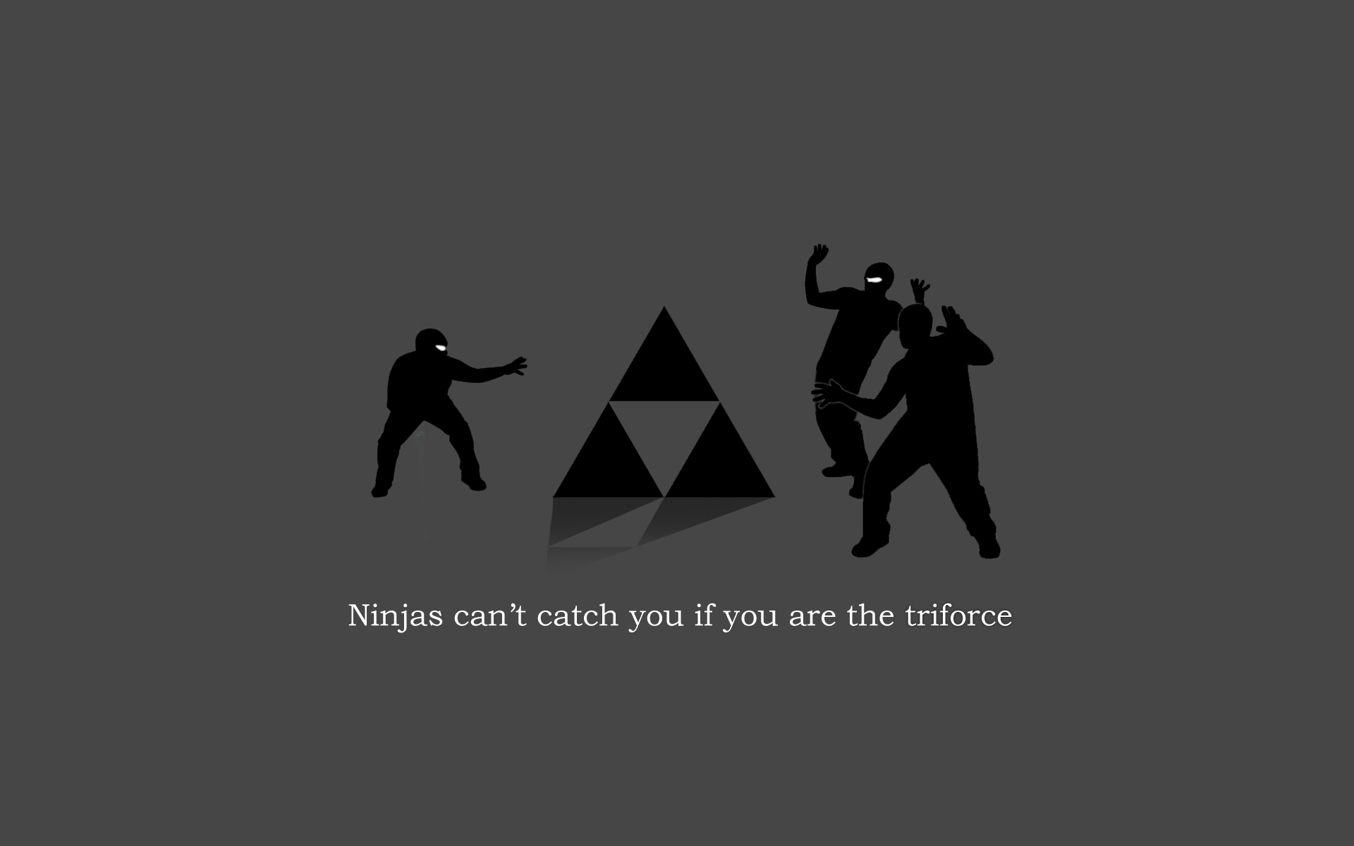 ninjas cant catch you